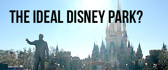 Dream Park Insider: A Tour of My Ideal Disney Park