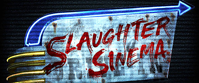 Get ready to run for your lives in Universal's Slaughter Sinema