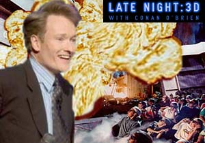 Late Night: 3D with Conan O'Brien