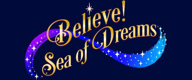 Photo of Believe! Sea of Dreams
